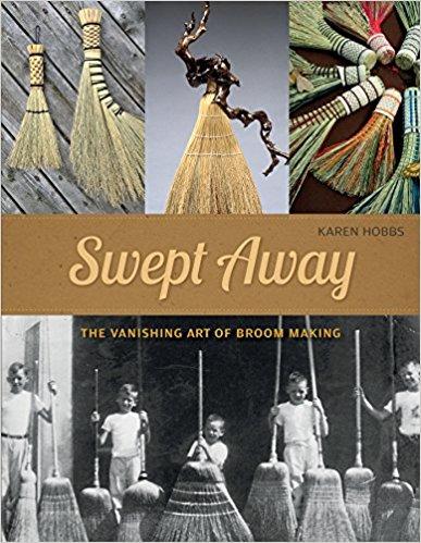 Swept Away - the Broom Making book by Karen Hobbs